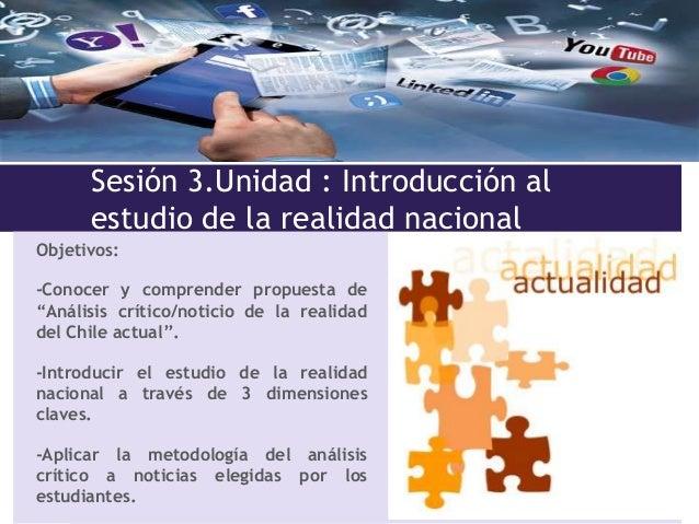 """Sesión 3.Unidad : Introducción al estudio de la realidad nacional Objetivos: -Conocer y comprender propuesta de """"Análisis ..."""
