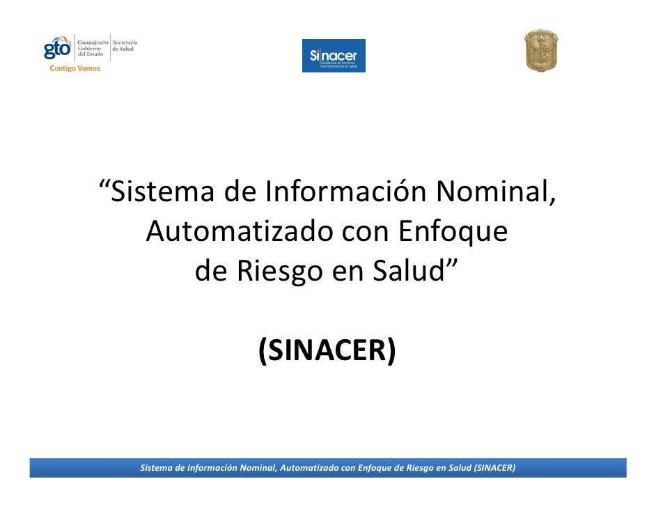 """""""Sistema de Información Nominal,     Automatizado con Enfoque        de Riesgo en Salud""""                              (SIN..."""