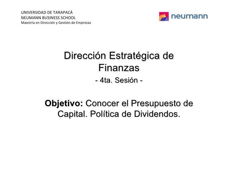 <ul><ul><li>Dirección Estratégica de Finanzas </li></ul></ul><ul><ul><li>- 4ta. Sesión - </li></ul></ul><ul><ul><li>Objeti...