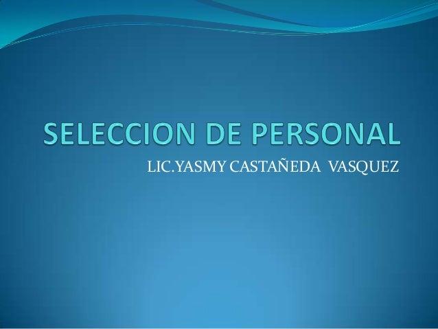 LIC.YASMY CASTAÑEDA VASQUEZ