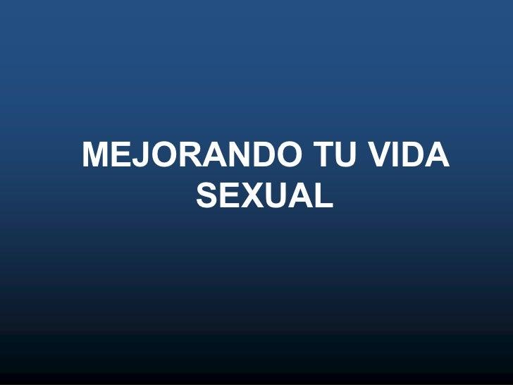 MEJORANDO TU VIDA SEXUAL