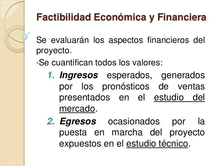 Factibilidad Económica y FinancieraSe evaluarán los aspectos financieros delproyecto.•Se cuantifican todos los valores:  1...