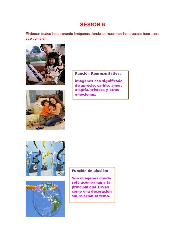 SESION 6 Elaboran textos incorporando imágenes donde se muestren las diversas funciones que cumplen                       ...