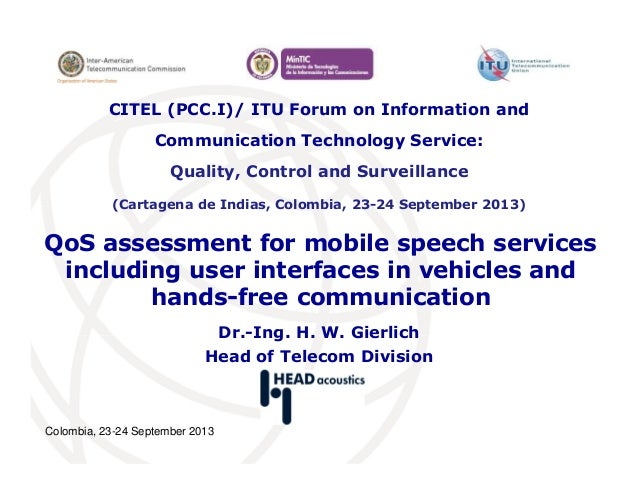 Colombia, 23-24 September 2013 QoS assessment for mobile speech services including user interfaces in vehicles and hands-f...