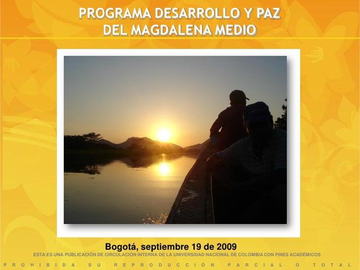 PROGRAMA DESARROLLO Y PAZ                                        DEL MAGDALENA MEDIO                                      ...
