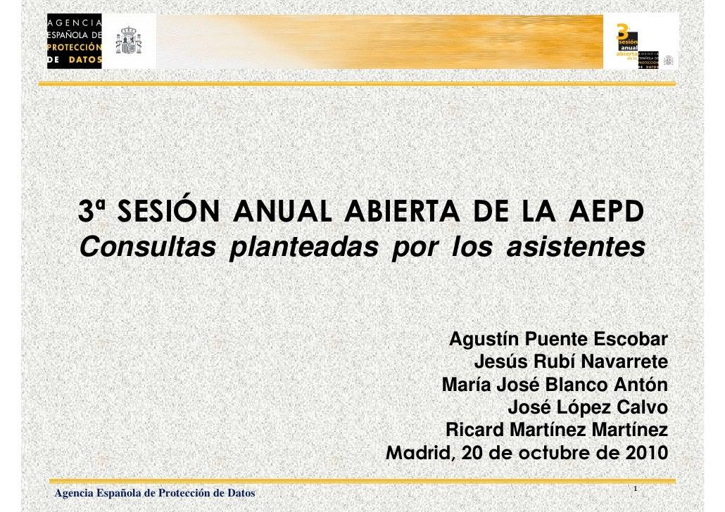 3ª SESIÓN ANUAL ABIERTA DE LA AEPD     Consultas planteadas por los asistentes                                            ...