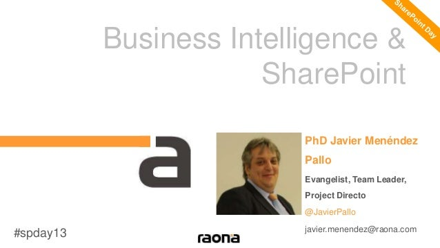 Business Intelligence & SharePoint - SharePoint Day 2013
