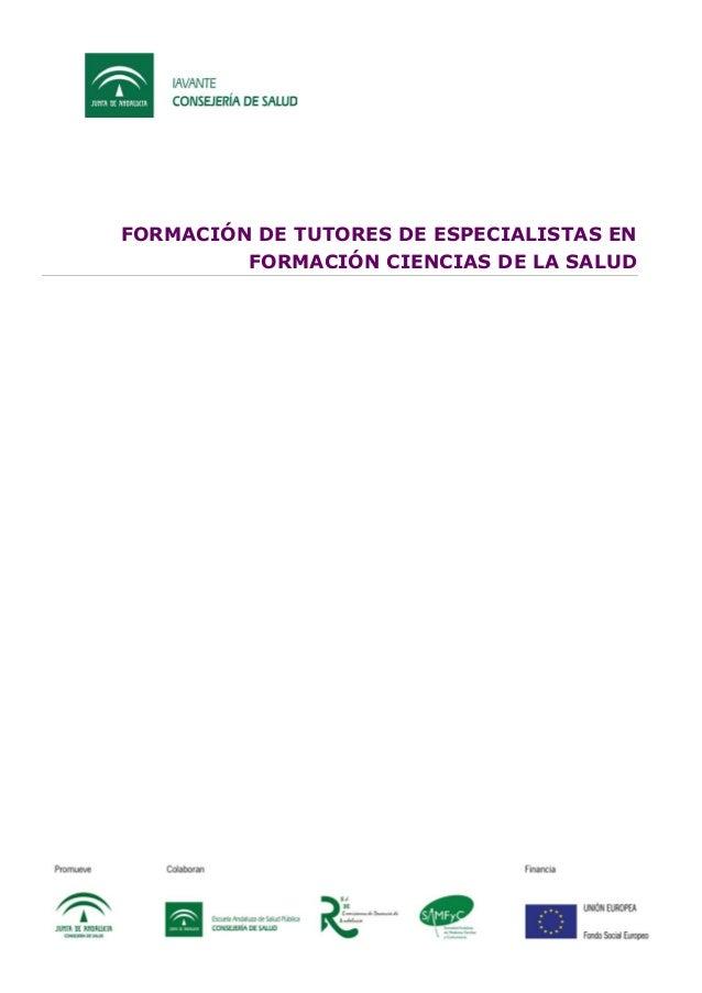 FORMACIÓN DE TUTORES DE ESPECIALISTAS EN FORMACIÓN CIENCIAS DE LA SALUD  © IAVANTE
