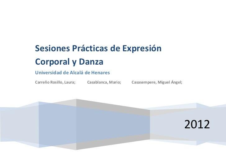Sesiones Prácticas de ExpresiónCorporal y DanzaUniversidad de Alcalá de HenaresCarreño Rosillo, Laura;   Casablanca, Mario...