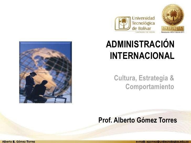 ADMINISTRACIÓN                             INTERNACIONAL                               Cultura, Estrategia &              ...