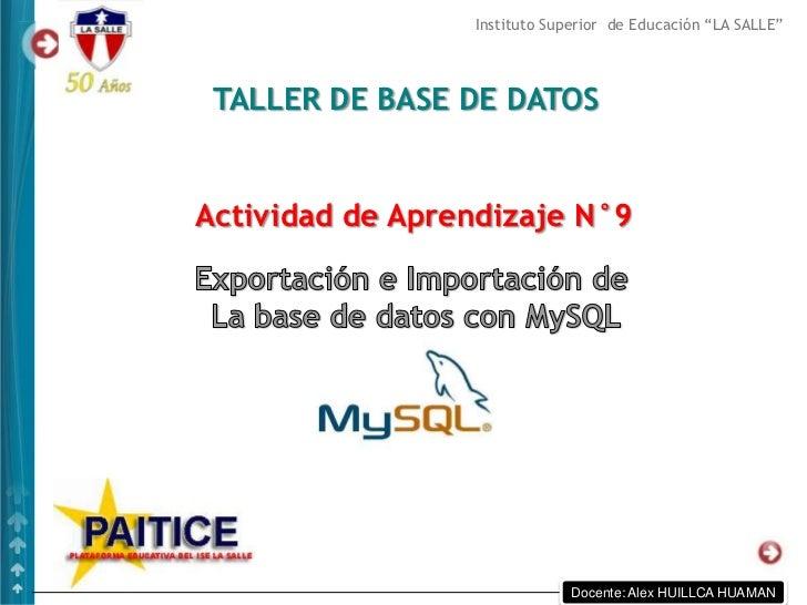 """Instituto Superior de Educación """"LA SALLE"""" TALLER DE BASE DE DATOSActividad de Aprendizaje N°9                            ..."""