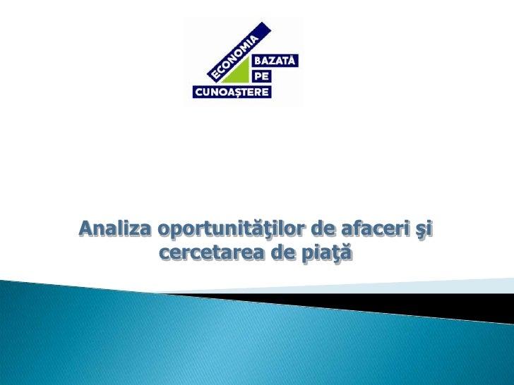 Analiza oportunităţilor de afaceri şi cercetarea de piaţă<br />