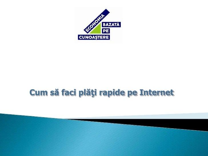 Cum sa faci plati rapide pe Internet
