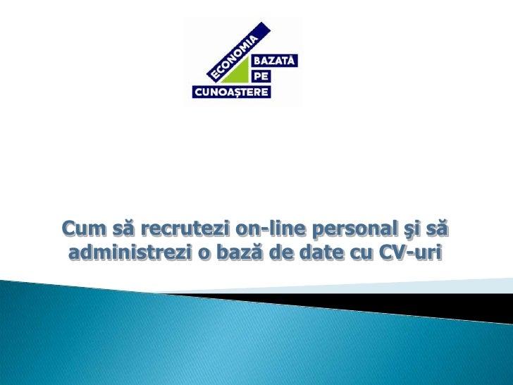 Cum să recrutezi on-line personal şi să administrezi o bază de date cu CV-uri<br />