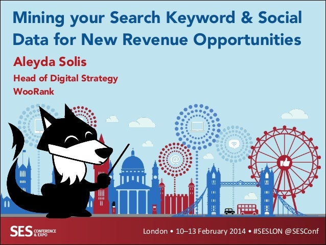 Search Keyword & Social Data Mining by @Aleyda from @WooRank at #SESLON