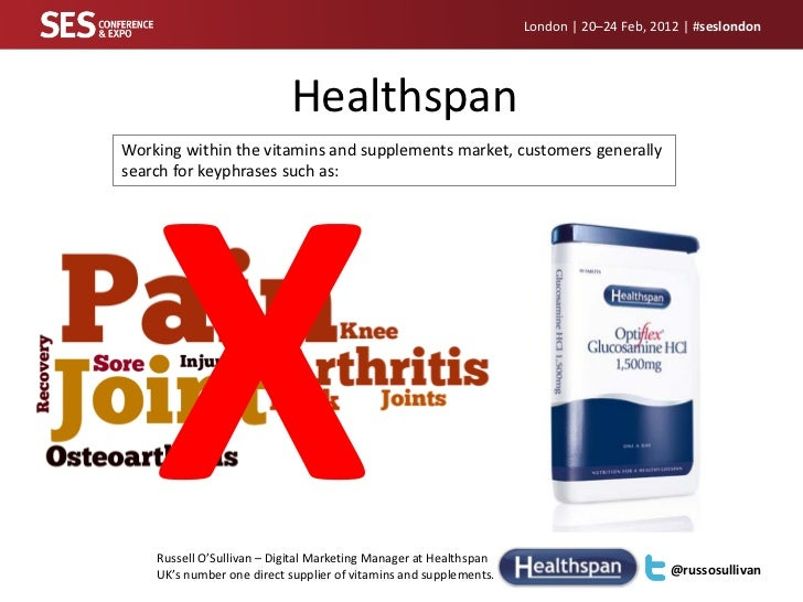 London | 20–24 Feb, 2012 | #seslondon                           HealthspanWorking within the vitamins and supplements mark...