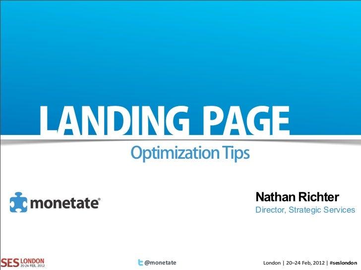Nathan Richter            Director, Strategic Services@monetate     London%|%20–24%Feb,%2012%|%#seslondon
