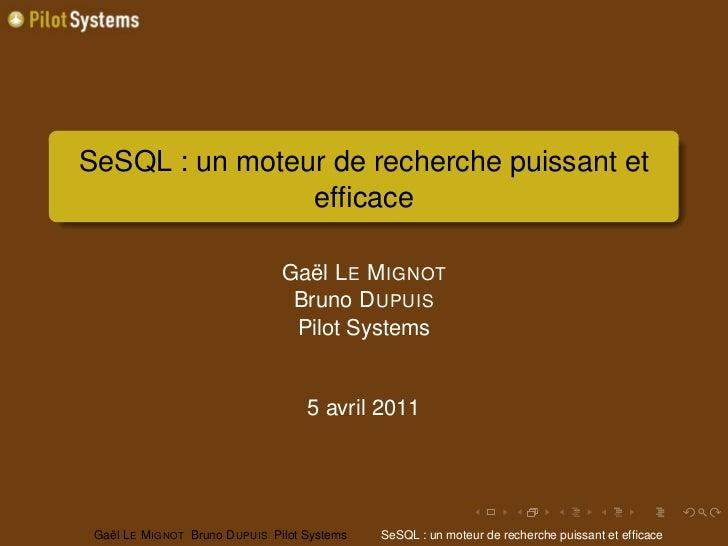 SeSQL : un moteur de recherche puissant et                efficace                                 Gaël L E M IGNOT        ...