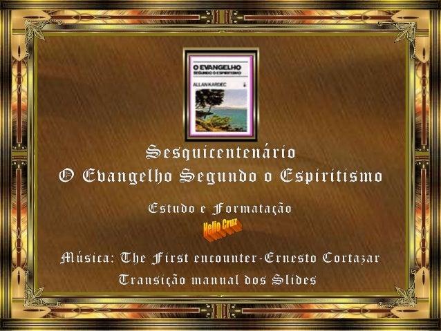 Allan Kardec ao brindar a Humanidade com o Evangelho Segundo o Espiritismo quis fazer uma ligação definitiva entre a Doutr...