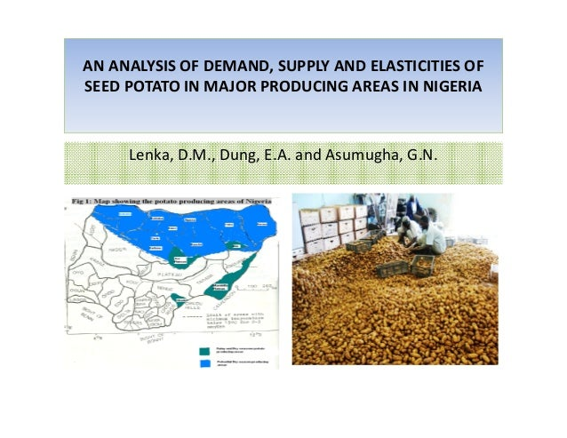 Sess05 1 lenka, d.m., dung e.a and asumugha, g.n. – an analysis of demand, supply and elasticities seed potato in major producing areas in nigeria