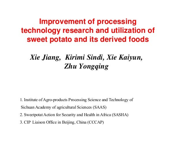 Improvement of processing technology research and utilization of sweet potato and its derived foods Xie Jiang, Kirimi Sind...