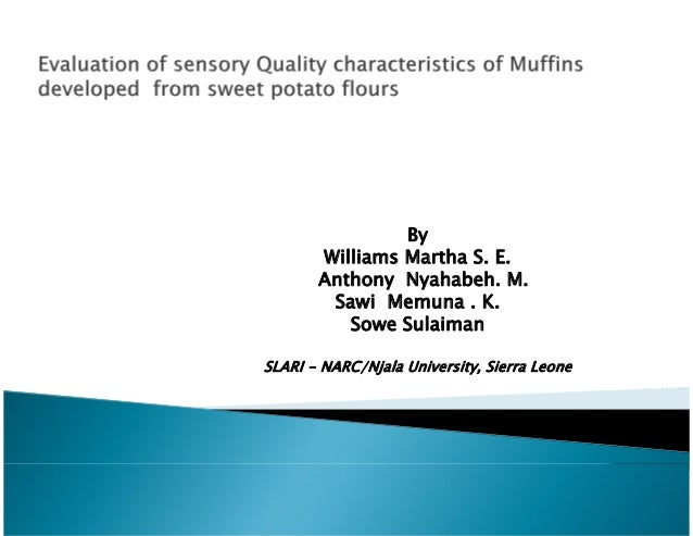 Sess12 4 w illiams - evaluation of sensory quality characteristics of muffins developed from sweet potato flours