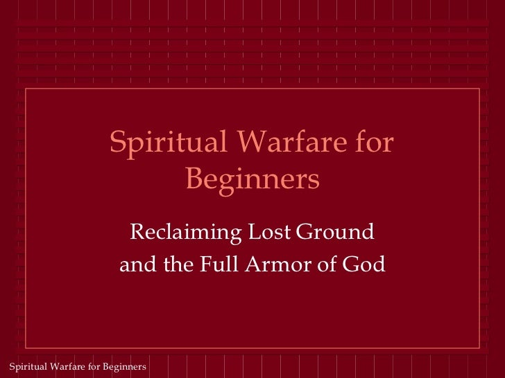 Spiritual Warfare for                            Beginners                         Reclaiming Lost Ground                 ...