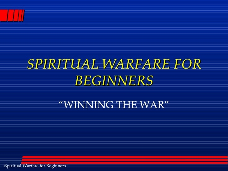 "SPIRITUAL WARFARE FOR                 BEGINNERS                           ""WINNING THE WAR""Spiritual Warfare for Beginners"