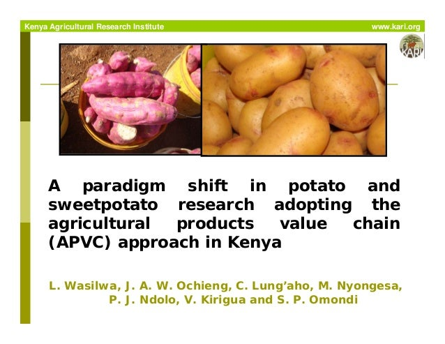 A paradigm shift in potato and sweetpotato research adopting the agricultural products value chain (APVC) approach in Keny...