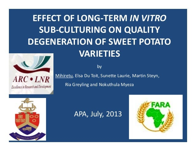Sess3 3 mihiretu, elsa du toit, sunette laurie, martin steyn, ria greyling & nokuthula myeza   effect of long term in vitro sub-culturing on quality degeneration of sweetpotato varieties