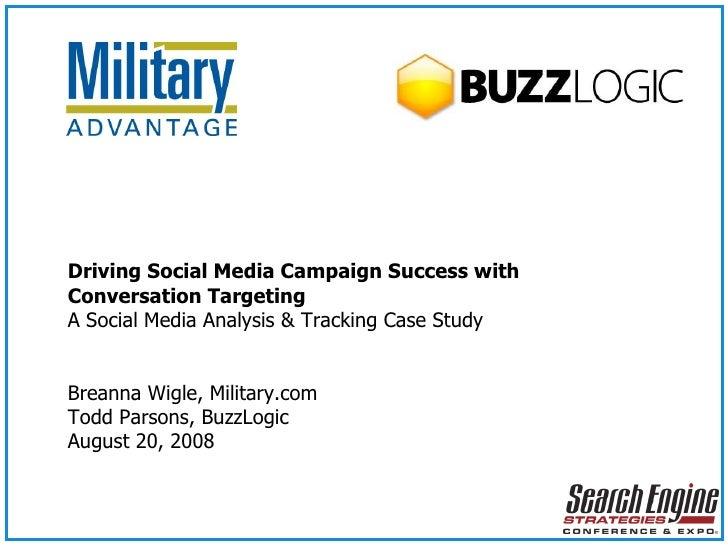 <ul><ul><li>Driving Social Media Campaign Success with Conversation Targeting </li></ul></ul><ul><ul><li>A Social Media An...