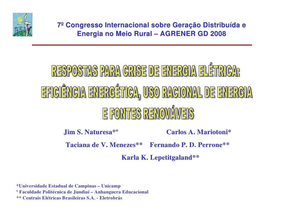 7º Congresso Internacional sobre Geração Distribuída e                        Energia no Meio Rural – AGRENER GD 2008     ...