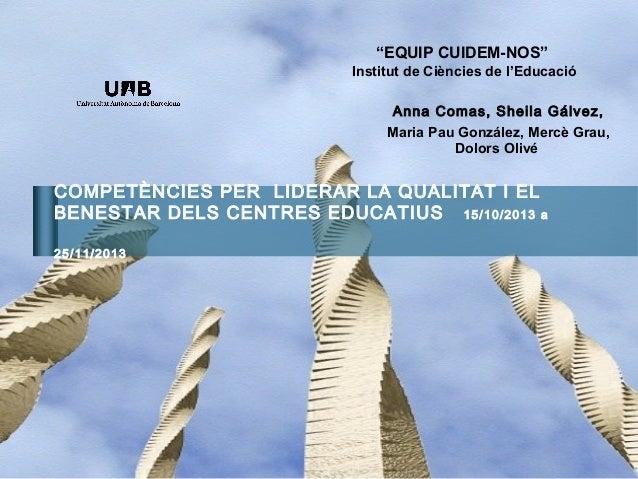 """EQUIP CUIDEM-NOS"" Institut de Ciències de l'Educació Anna Comas, Sheila Gálvez, Maria Pau González, Mercè Grau, Dolors Ol..."