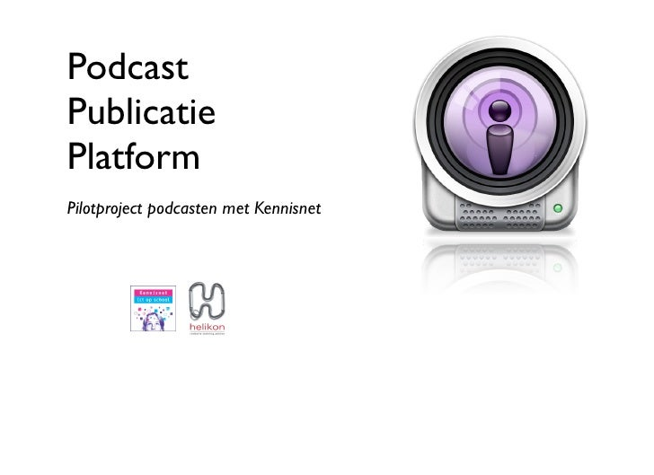 Podcast Publicatie Platform Pilotproject podcasten met Kennisnet