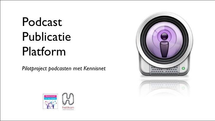 Podcast Publicatie Platform Pilotproject podcasten met Kennisnet