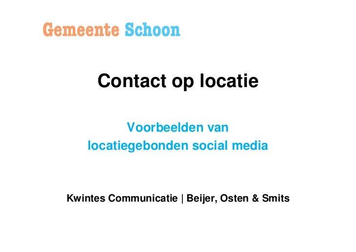 Contact op locatie           Voorbeelden van    locatiegebonden social mediaKwintes Communicatie | Beijer, Osten & Smits