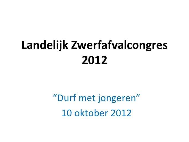 """LandelijkZwerfafvalcongres           2012     """"Durfmetjongeren""""       10oktober2012"""