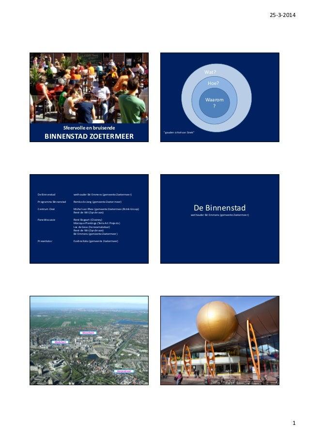 "25-3-2014 1 Sfeervolle en bruisende BINNENSTAD ZOETERMEER Waarom ? Hoe? Wat? ""gouden cirkel van Sinek"" De Binnenstad wetho..."