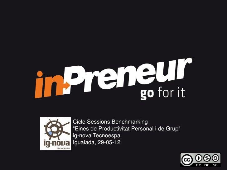 Sessio benchmarking ignovatecnoespai-inpreneur-einesproductivitat-20120529