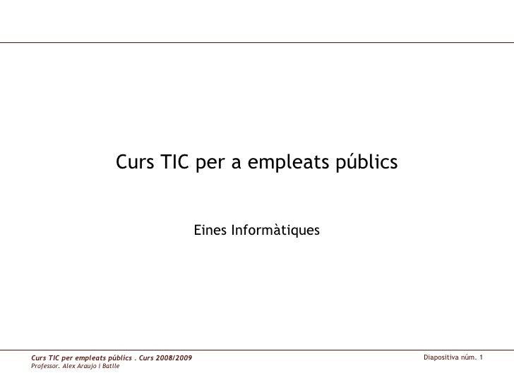 Curs TIC per a empleats públics Eines Informàtiques