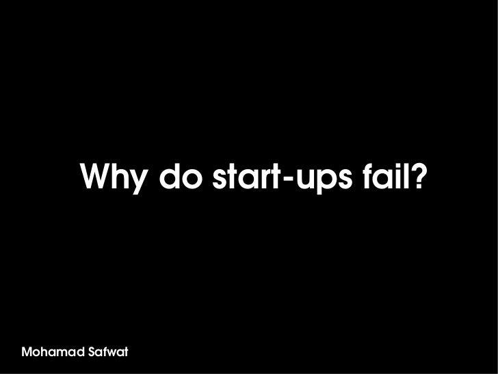 why start-ups fail ?? Mohamed Safwat
