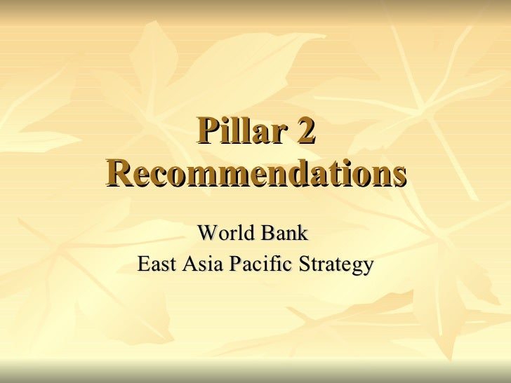Pillar 2 Recommendations World Bank  East Asia Pacific Strategy