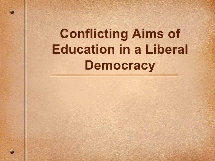 Conflicting Aims of Education in a Liberal Democracy