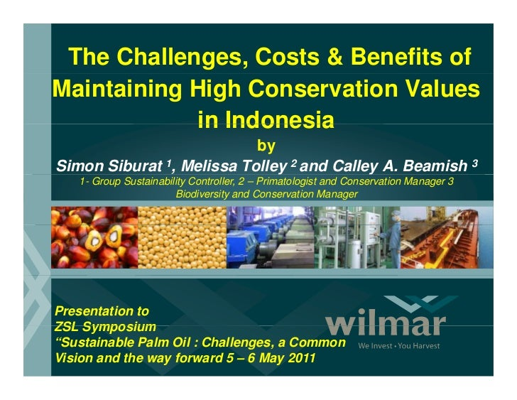 The Challenges, Costs & Benefits ofMaintaining High Conservation Values            in Indonesia                           ...