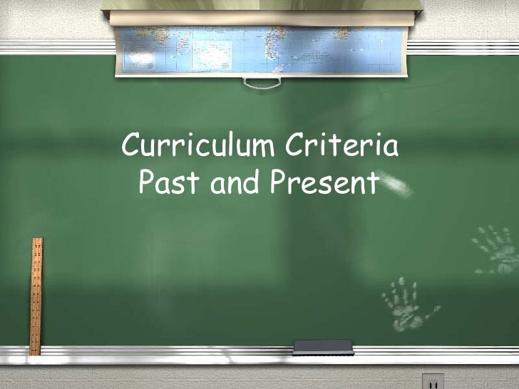 Curriculum Criteria Past and Present