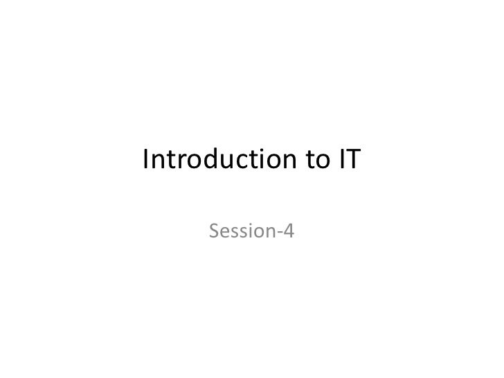 Introduction to IT<br />Session-4<br />