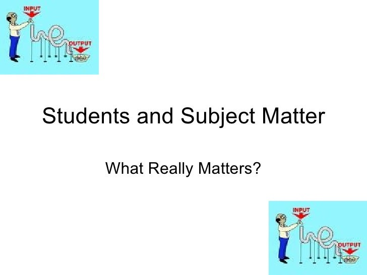 Students and Subject Matter What Really Matters?