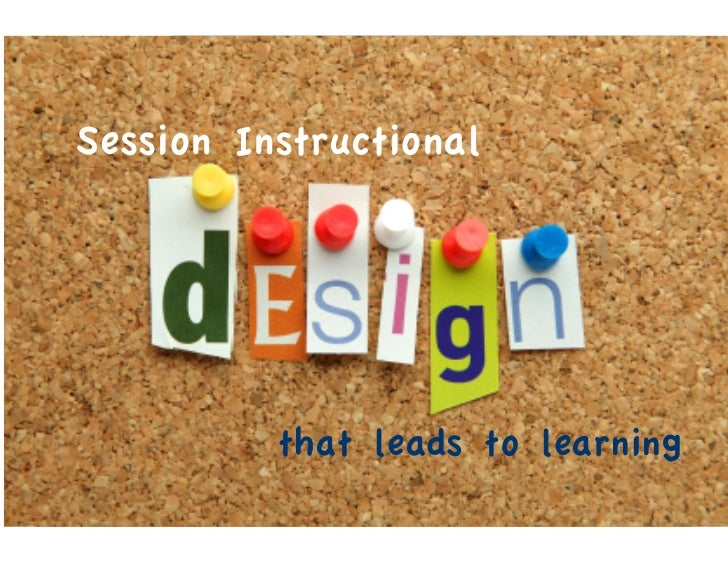 Session Instructional Design That Leads to Learning