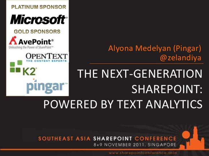Alyona Medelyan (Pingar)                      @zelandiya    THE NEXT-GENERATION             SHAREPOINT:POWERED BY TEXT ANA...