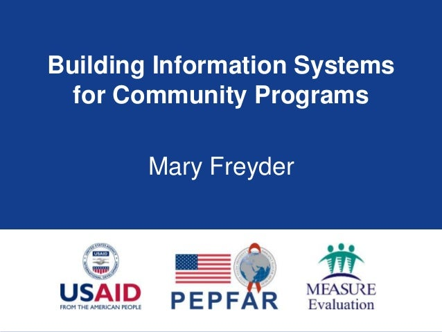 Building Information Systems for Community Programs Mary Freyder
